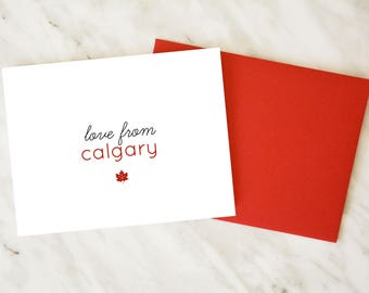 Love from Calgary / Canada Card / Canada 150 Card / Just Because Card