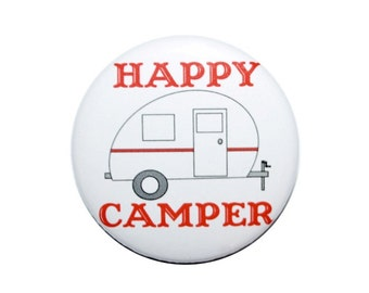 Happy Camper novelty button funny button 2 1/2 inch pin-back button.