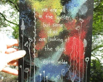 Oscar Wilde quote art, ,we are all in the gutter, but some of us are looking at the stars, acrylic painting on wood , hopeful, be positive