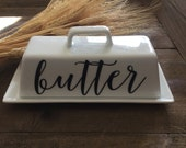 Butter Dish//Butter Dish with lid//Farmhouse Decor//Farmhouse Kitchen//Shabby Chic//White Serving Dish