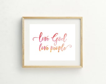 Love God Love People Print, Wall Art, Watercolor, Red, Green, Inspirational Home Decor