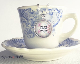 Read More Books  - Book Lover Necklace - Reading Quote - Quote Necklace -   (B5491)