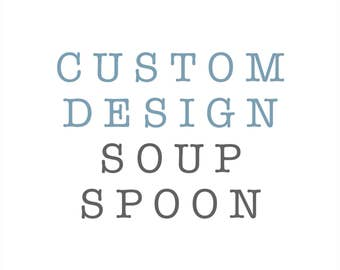 Custom Design Soup Spoon