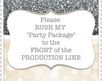"RUSH MY ""Party Package"" ORDER To The Front"