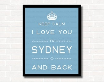 I Love You To SYDNEY and Back, Keep Calm Poster 300 dpi JPG File - Instant Download