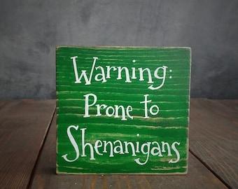 St. Patrick's Day Shelf Sitter, Shenanigans Sign, St Patrick's Day Sign, Small Sign, Funny St Patrick's Day Sign, Custom Shelf Sitter