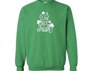 Funny Wee Bit Irish Sweatshirt, St Patricks Day Shirt, Irish Shirt, Saint Patricks Day Sweatshirt, Shamrock Shirt
