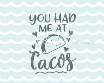 You Had Me At Tacos SVG Tacos SVG Cricut Explore & more. Tacos But First Taco Lover Mexican Food Fiesta SVG