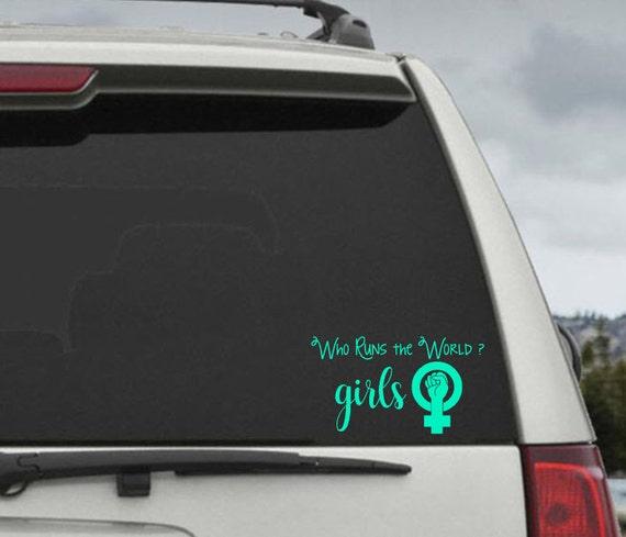 Who Runs the World ?  Girls  Vinyl  Decal - Car Decal  Sticker - Laptop Sticker  -Feminist decal