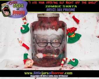 "Santa Ate Your ""#%&* ing"" Elf Right Off Your Shelf - Zombie Head In Jar - Christmas Decor /Gift - Horror/Halloween / Scary"