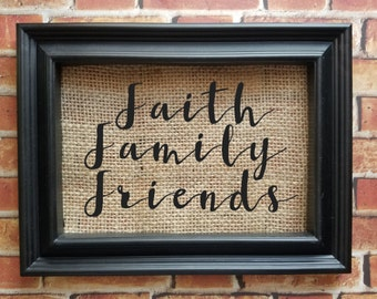 Faith Family Friends Burlap Background with frame - Burlap Home Decor - Primitive Decor - Country Decor - Burlap Decor