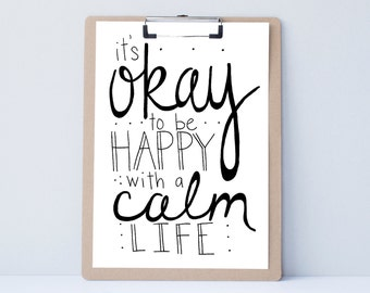 Calm Life Hand lettered home art, print, typography gift, holiday present, bedroom home decor quote, card, mom sister friend dad brother