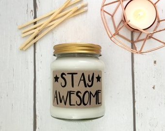 Stay Awesome Scented Natural Soy Candle