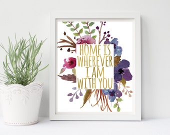 Home Is Wherever I Am With You Print, Living Room Wall Art Decor, Bedroom Wall Art, Love Print, Love Wall Art, Home Wall Art, Gold Foil,