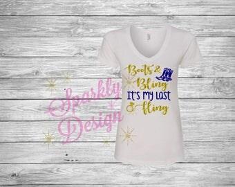 Nashville Bridesmaid T Shirts- Bachelorette T shirts - Last Thrill in Nashville - Boots & Bling - Last Fling