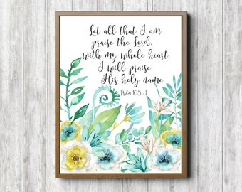 Psalm 103 : 1 Scripture Printable - Watercolor Flowers Wall Art - Bible Verse Poster - I Will Praise His Holy Name - Christian Art - Digital
