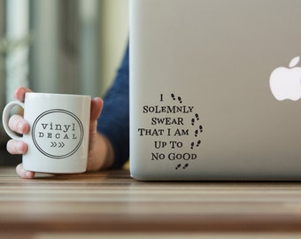 I Solemnly Swear I am Up to No Good - Vinyl Decal | Harry Potter
