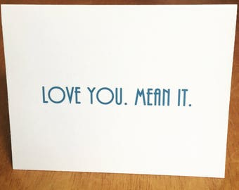 Love you Mean it - blank greeting card