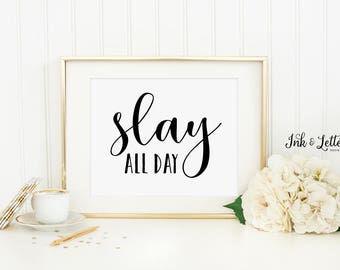 Slay Print - Slay All Day - Office Wall Decor - Typography Print - Black and White Print - Instant Download - Digital Print - 8x10