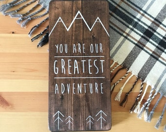 You Are Our Greatest Adventure // Rustic Wood Signs // Nursery Decor  // Wood Wall Art // Kids Bedroom Decor // Adventure // Tribal Woodland