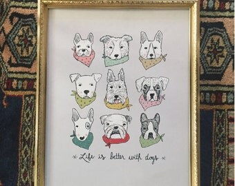 Life is Better with Dogs Print