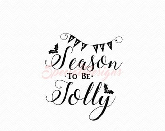Tis the Season to be Jolly SVG Cutting File / Cut Files Instant Download Southern Saying Religious Christmas Holiday