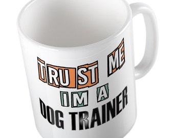 Trust me I'm a DOG TRAINER Mug