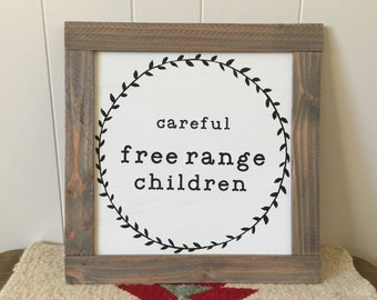Careful Free Range Children- Wood Sign
