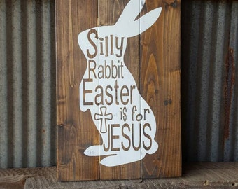 Easter Sign~Rustic Wood Easter Sign~Easter Bunny~Easter Decor~Religious Easter Sign~Gifts~Rabbit Sign~Jesus Easter Sign~Jesus~Easter~Bunny