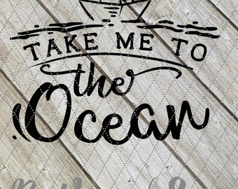Take Me to the Ocean Decal - Nautical decal, beach sticker, take me to the beach, Ocean sticker