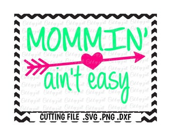 Mommin' Ain't Easy Svg-Dxf-Fcm-Pdf-Png, Cutting Files For Silhouette Cameo/ Cricut, Svg Download.