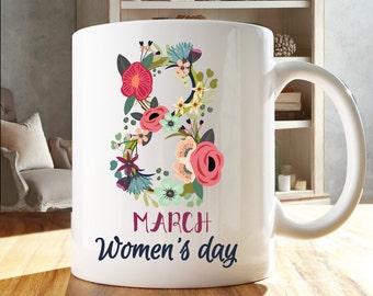 Women's day Mug, March 8th Mug, Gift for Women, International women's day Mug, Women's right, Empowering Women