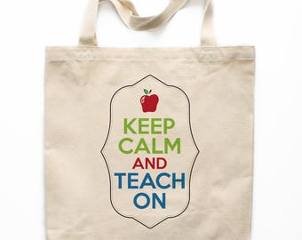 Teacher Gift, Teacher Tote Bag, Canvas Tote Bag, Keep Calm and Teacher On, Market Bag, Shopping Bag, Reusable Grocery Bag 0123