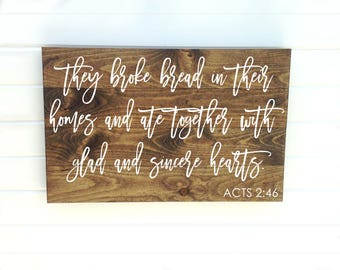 Broke Bread Sign - They Broke Bread - They Broke Bread In - Acts 2 46 - Acts Wood Sign - Acts 2 Broke Bread - Scripture Wall Sign - Rustic