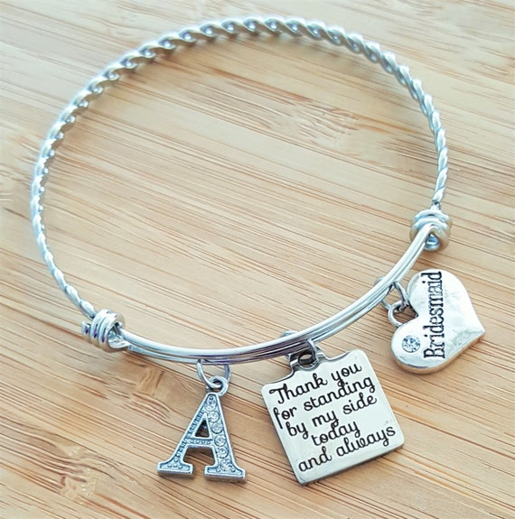 Bridesmaid Gift Bridesmaid Bracelet Initial Maid of Honor Gift Maid of Honor Bracelet Thank You for Standing by My Side Today and Always