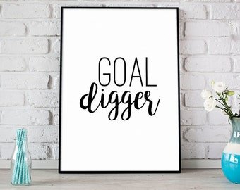 Goal Digger Print, Printable Art, Digital Print, Instant Download, Modern Home Decor, Boss Babe, Black and White, Typography Art - (D121)