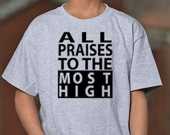 All Praises to the Most High T-Shirt