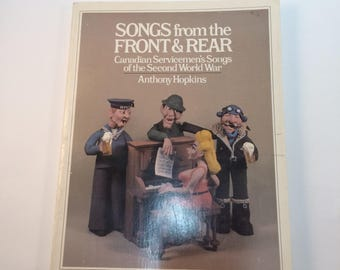 Songs From The Front And Rear Anthony Hopkins Canadian Servicemen's Songs of WWI