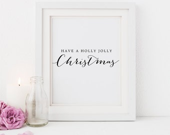 """PRINTABLE Art """"Have a Holly JOLLY Christmas"""" Print, Inspirational Poster, Holiday Home Decor Quotes Wall Art, Calligraphy Digital Download"""