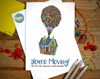 YOURE MOVING! (Better Start Blowing Up Some Balloons) UP Disney Pixar Greeting Card Moving House Home Flat