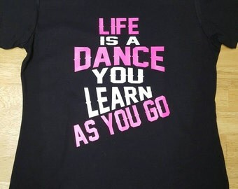 Life is a Dance Learn as you go! Women's tee.