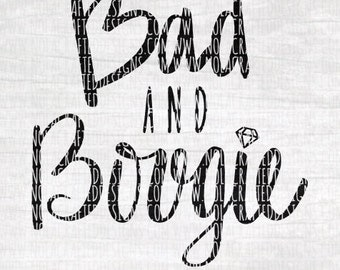 Bougie Svg Cut File - Bad and Bougie Svg Cut File - Baby Svg Cut File - Sassy Svg Cut File - Fancy Svg Cut File - Hipster Svg Cut File