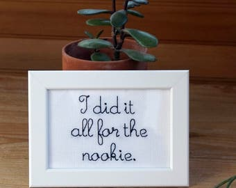 "Funny Framed Embroidery.  Hand stitched ""I did it all for the nookie.""  90s Lyrics. Embroidery Gift. Wall Hanging. Father's Day."