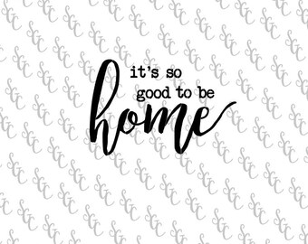 Reusable Stencil - It's so good to be Home - 2 sizes to choose from!