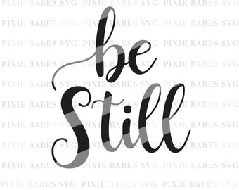 Be Still SVG, Religious SVG, Bible Verse svg, Be Still and Know svg, svg files, Coffee Mug svg, Cricut svg, Silhouette svg, Cutting Files