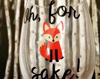 Oh For Fox Sake,Fox mug, fox glass,Fox Sake Quote, Fox sake mug, Funny Mug, Funny Wine glass, Fox glass, gift mom, zero fox given