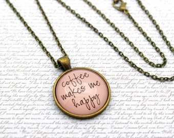 Coffee Makes Me Happy, Pink Coffee Drinking Quote Necklace or Keychain, Keyring