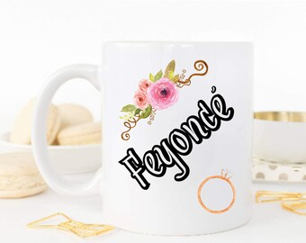 Feyoncé Mug, Inspirational mug, Custom Coffee Mug, Wedding Mug, Bridal, Fiancé , Bride To Be Mug, Engagement Mug, Anniversary Gift