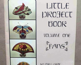 Stained Glass Patterns - The Little Project Book - Stained Glass Fan Patterns - Stained Glass Designs - Stained Glass Projects - 1983