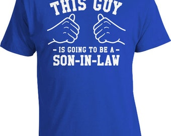 This Guy Is Going To Be A Son In Law Gift Ideas For Him Family T Shirt Stepson TShirt Step Son Gifts Wedding Party Shirt Mens Tee TGW-288